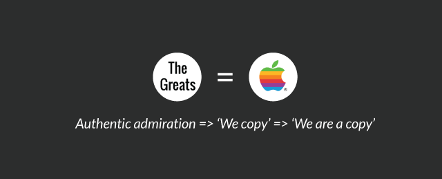 Authentic admiration => 'We copy' => 'We are a copy'